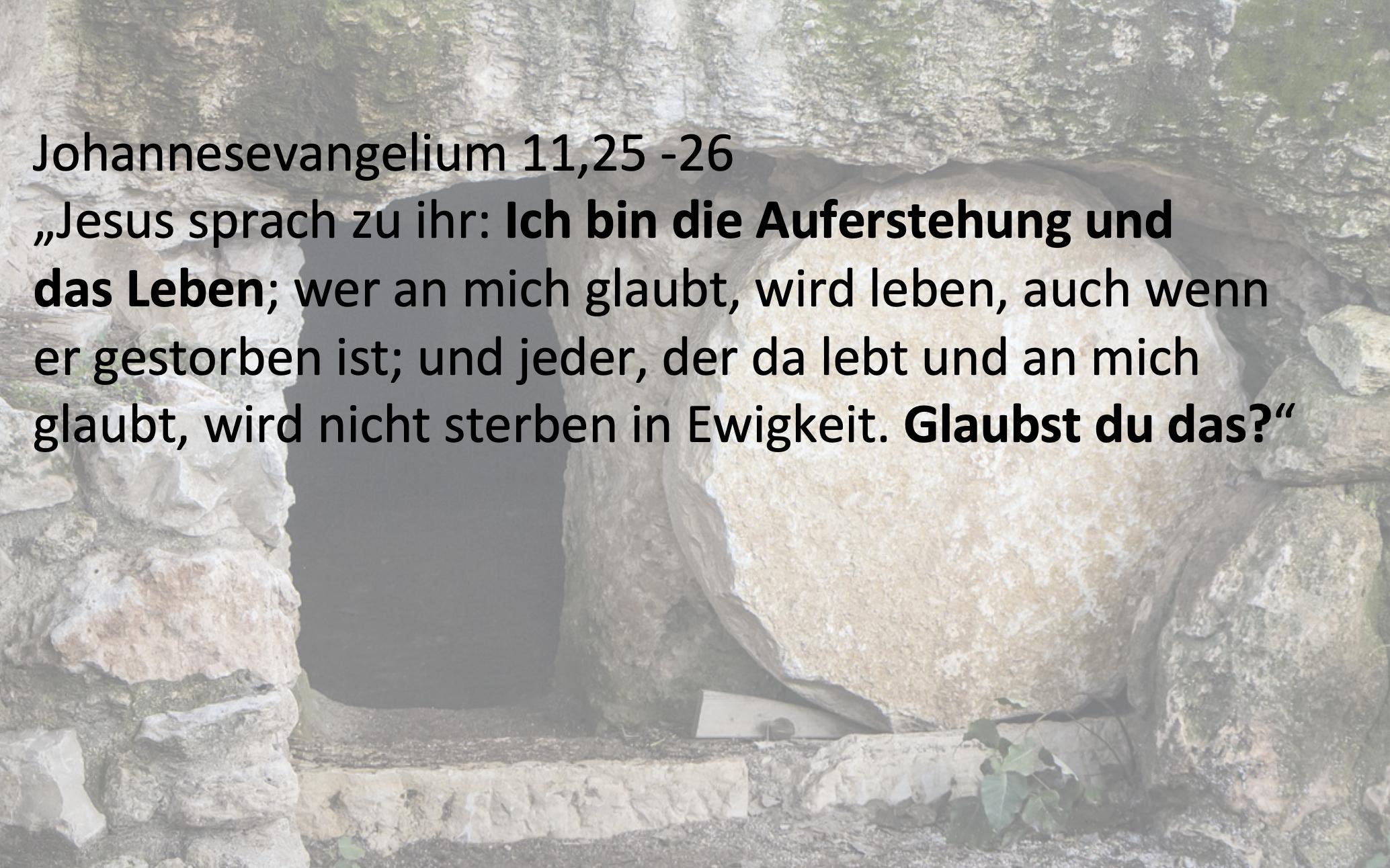 Auferstehung und das Leben